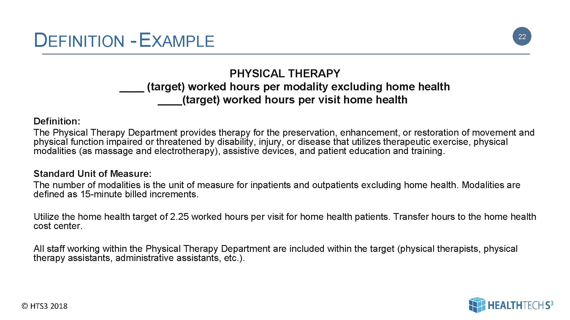 DEFINITION - EXAMPLE 22 PHYSICAL THERAPY ____ (target) worked hours per modality excluding home