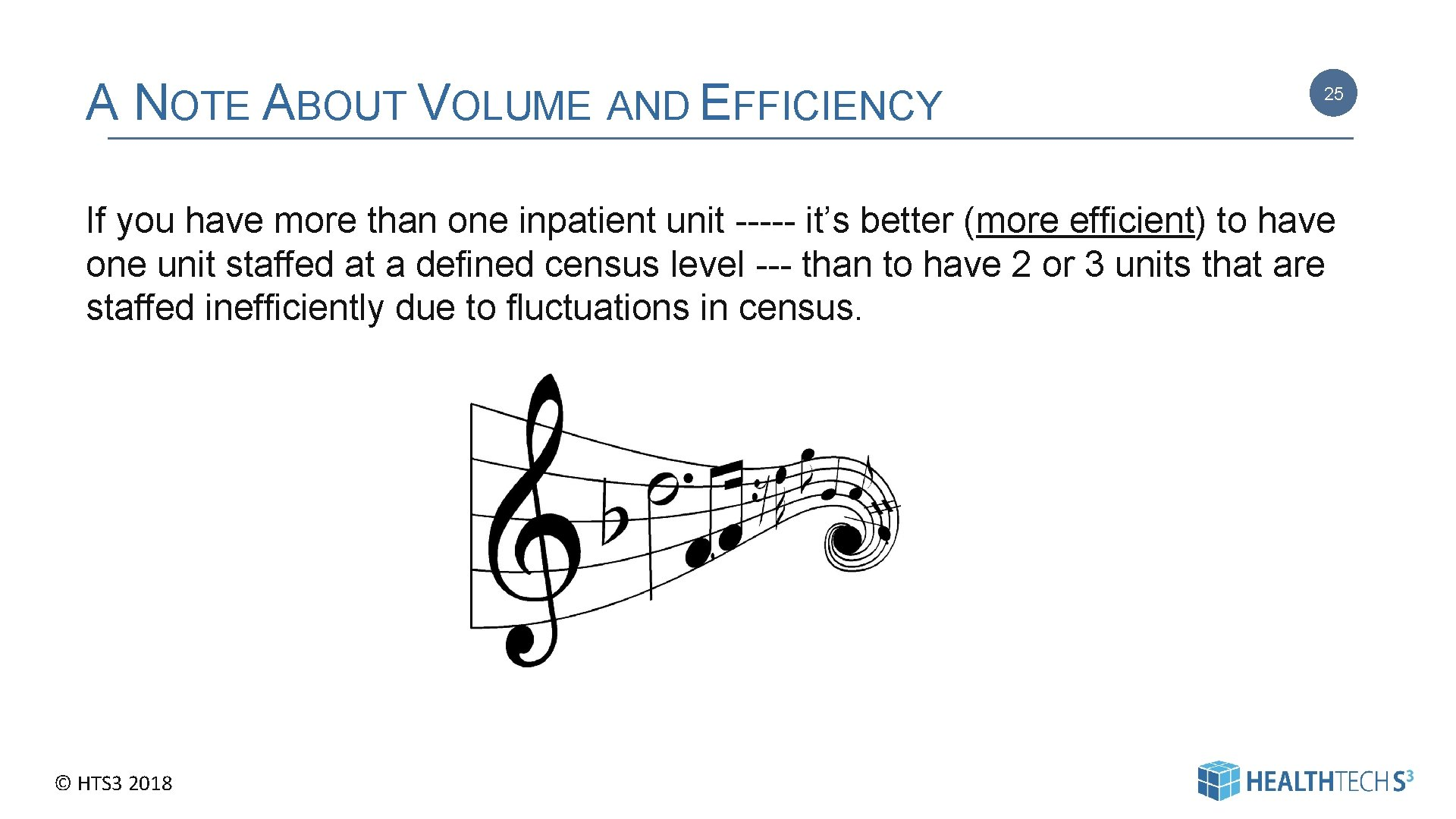 A NOTE ABOUT VOLUME AND EFFICIENCY 25 If you have more than one inpatient