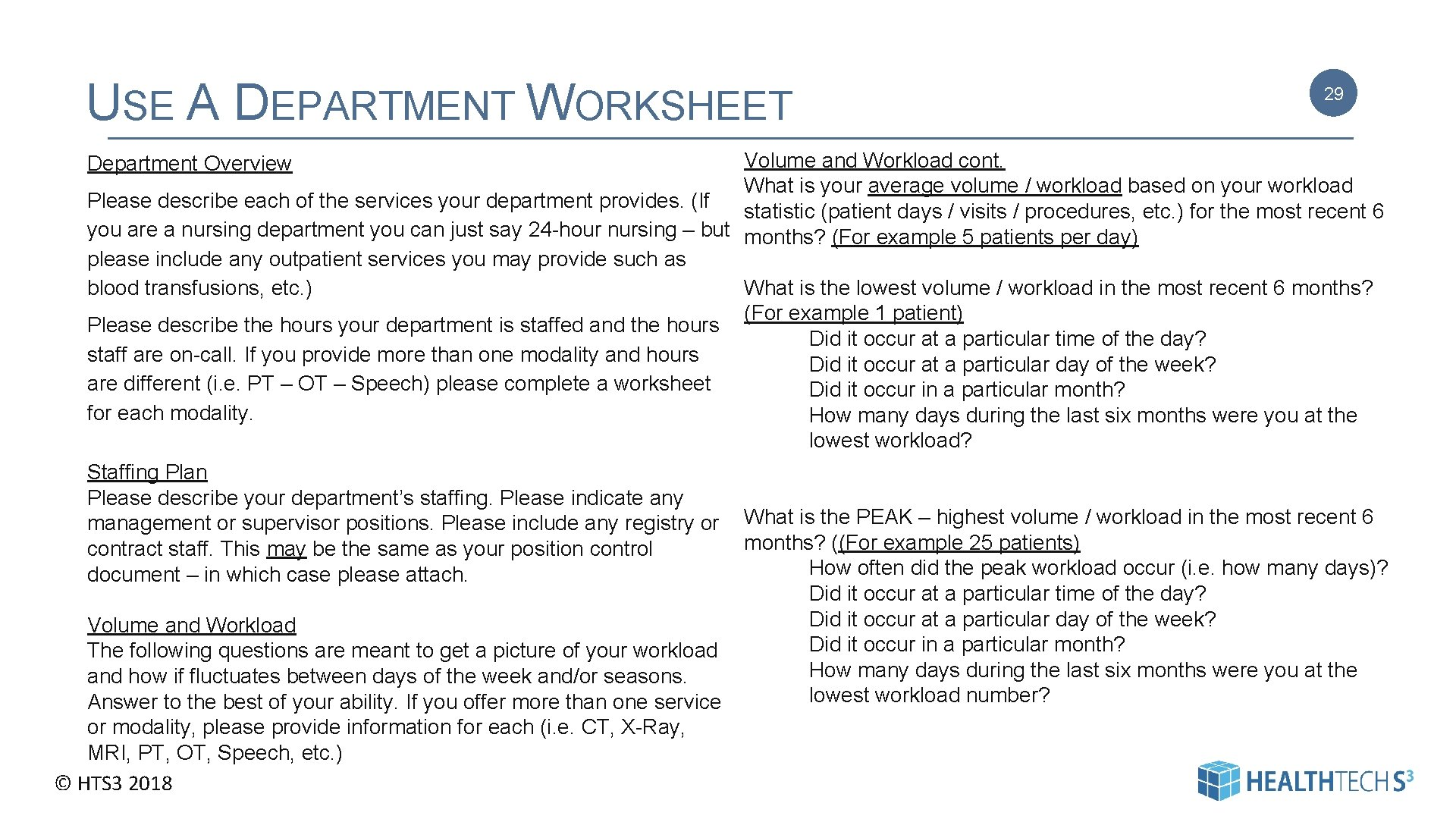 USE A DEPARTMENT WORKSHEET 29 Volume and Workload cont. What is your average volume