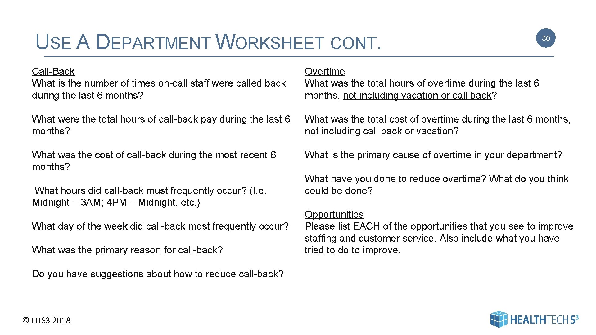 USE A DEPARTMENT WORKSHEET CONT. 30 Call-Back What is the number of times on-call