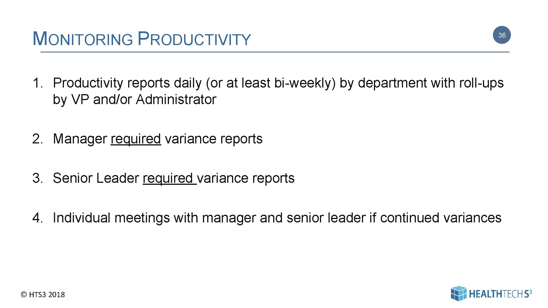 MONITORING PRODUCTIVITY 36 1. Productivity reports daily (or at least bi-weekly) by department with