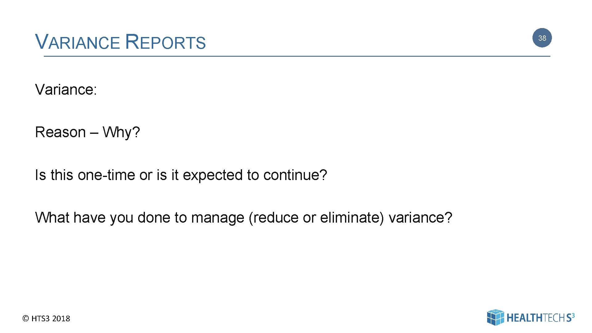VARIANCE REPORTS Variance: Reason – Why? Is this one-time or is it expected to
