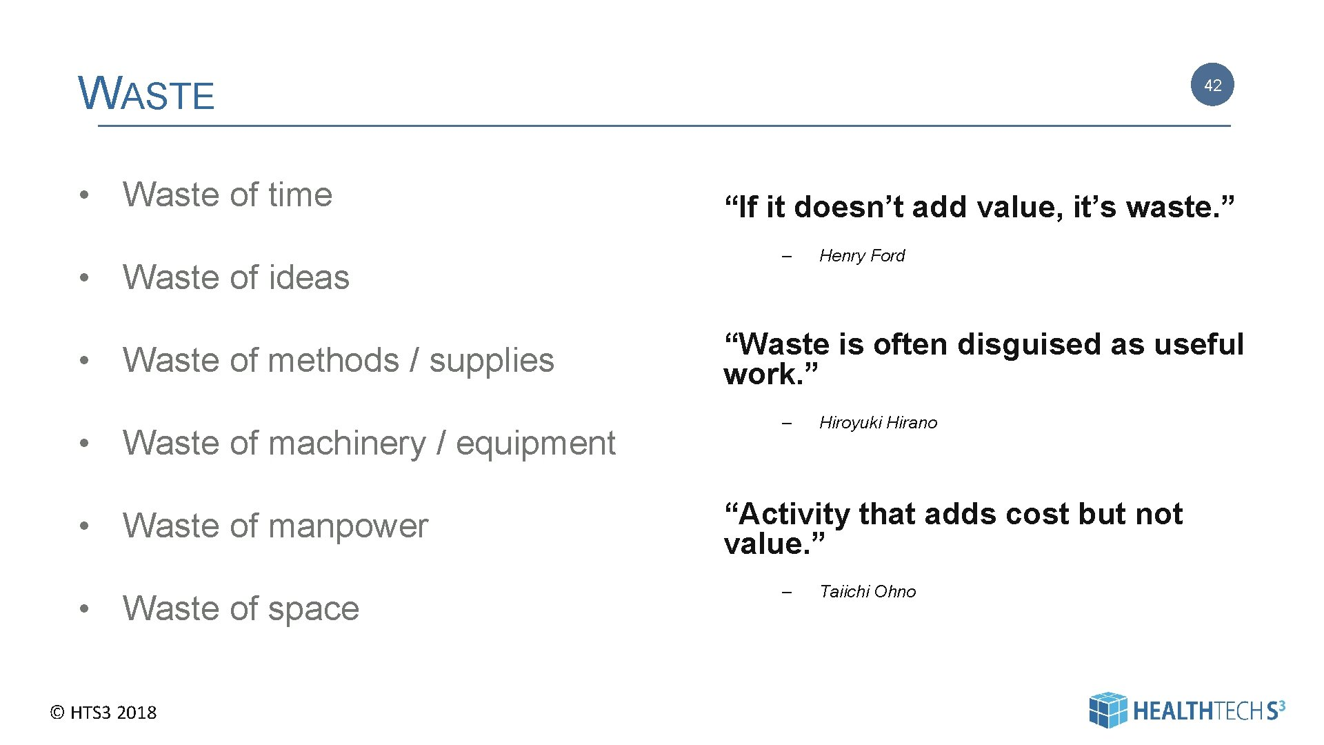 WASTE • Waste of time • Waste of ideas • Waste of methods /