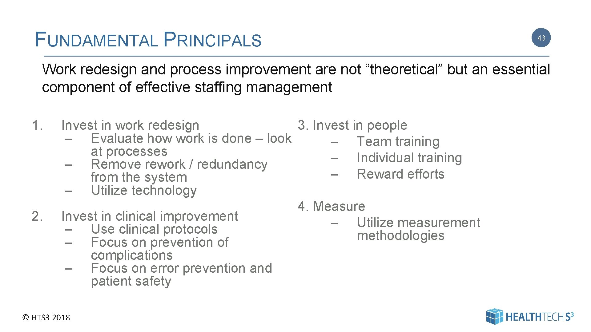 """FUNDAMENTAL PRINCIPALS 43 Work redesign and process improvement are not """"theoretical"""" but an essential"""