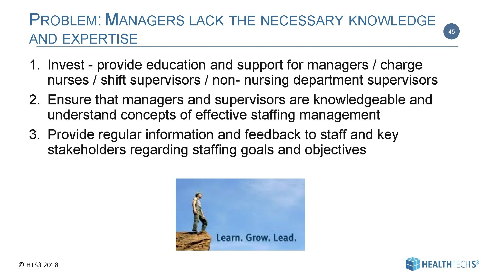 PROBLEM: MANAGERS LACK THE NECESSARY KNOWLEDGE AND EXPERTISE 1. Invest - provide education and