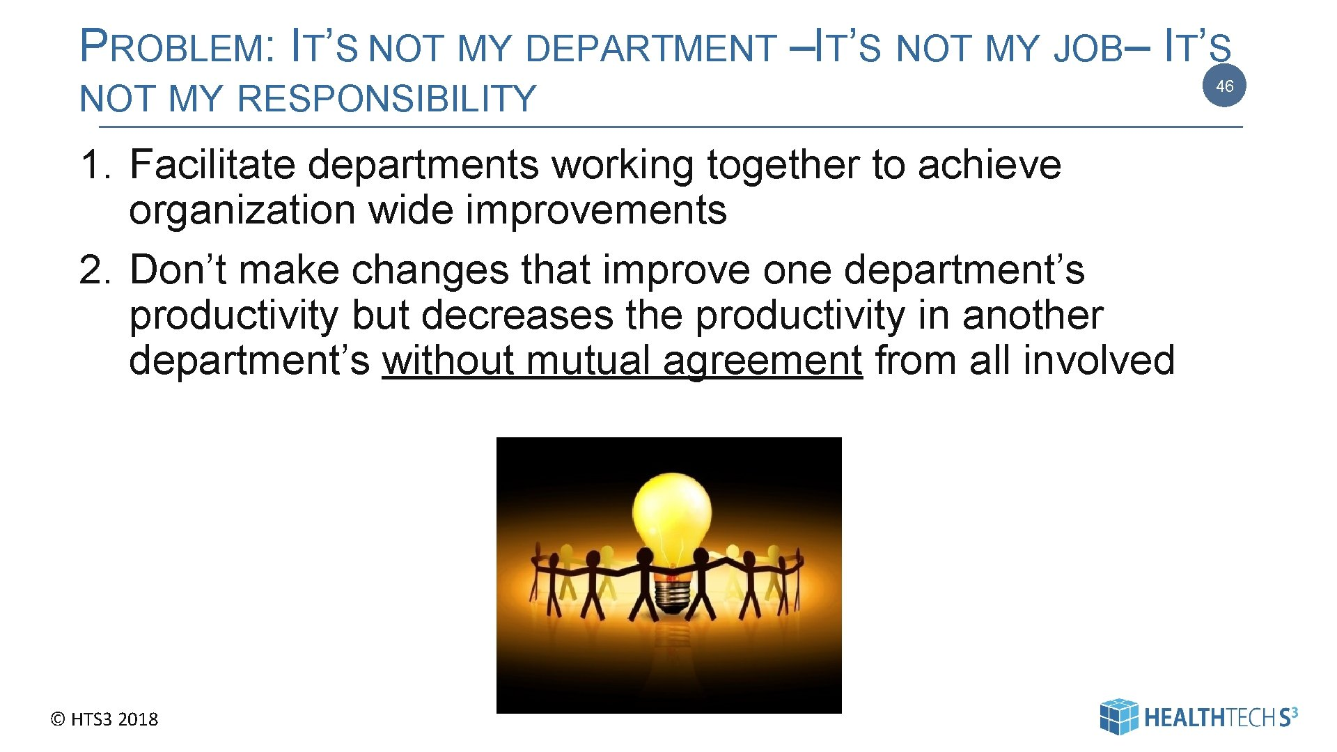PROBLEM: IT'S NOT MY DEPARTMENT – IT'S NOT MY JOB – IT'S NOT MY