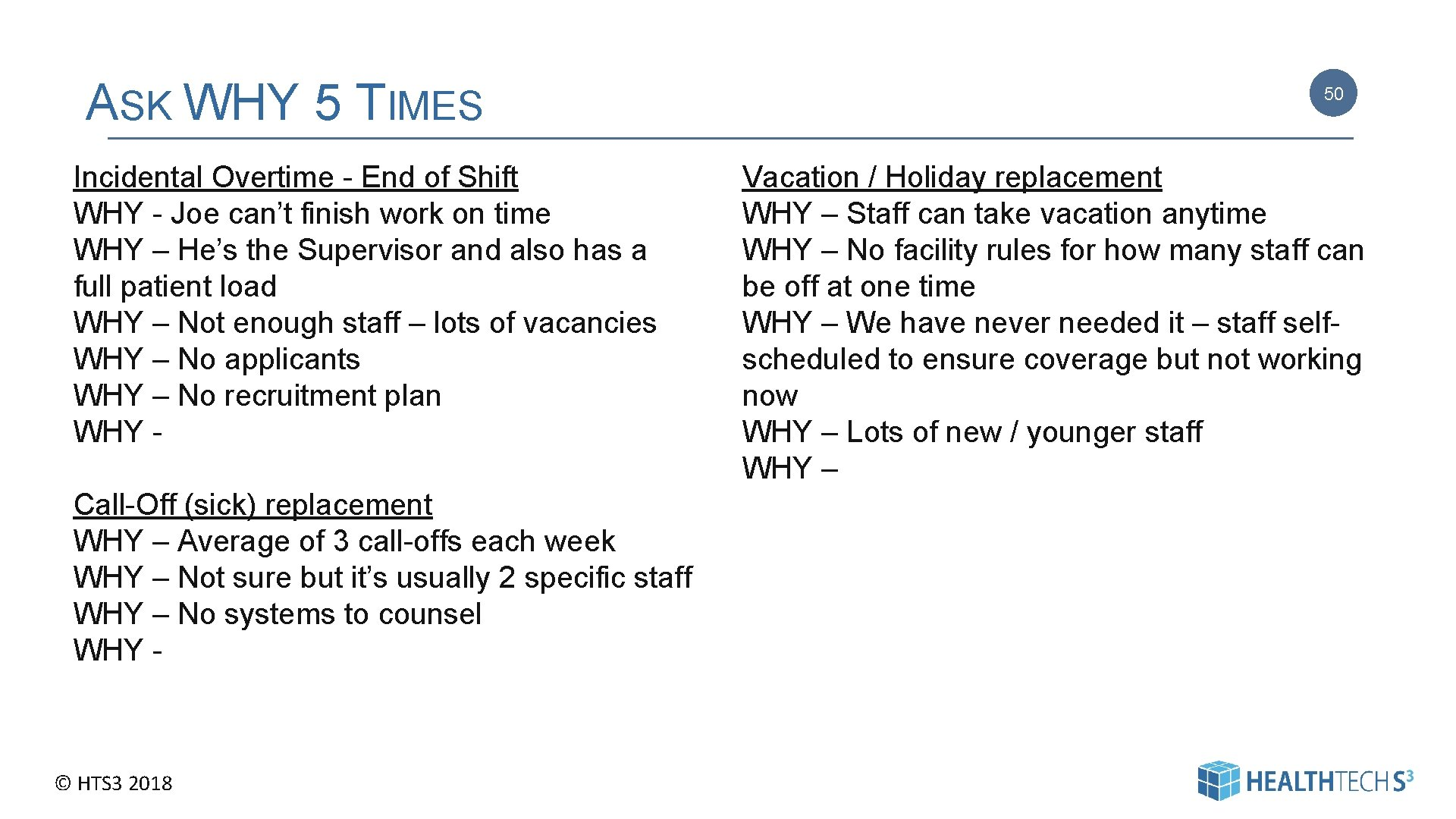 ASK WHY 5 TIMES Incidental Overtime - End of Shift WHY - Joe can't