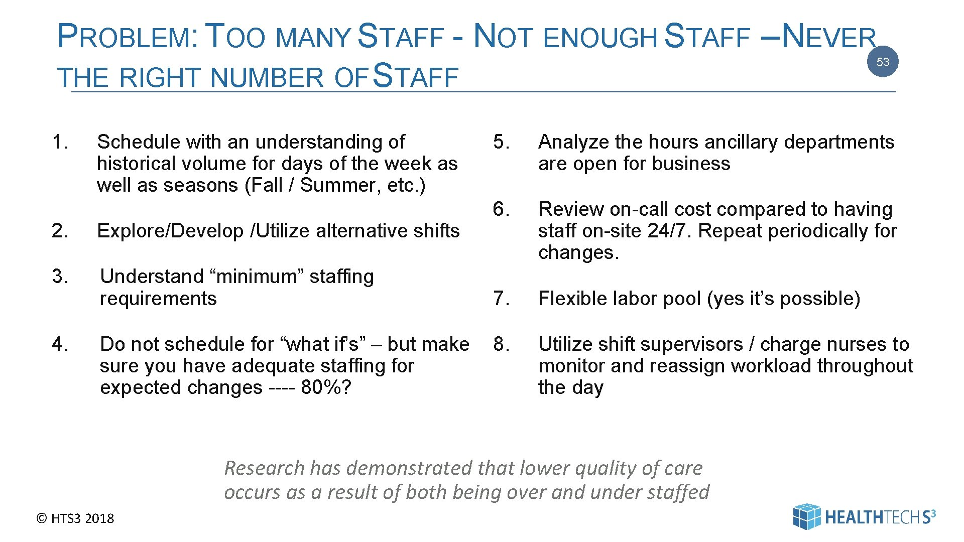 PROBLEM: TOO MANY STAFF - NOT ENOUGH STAFF – NEVER THE RIGHT NUMBER OF