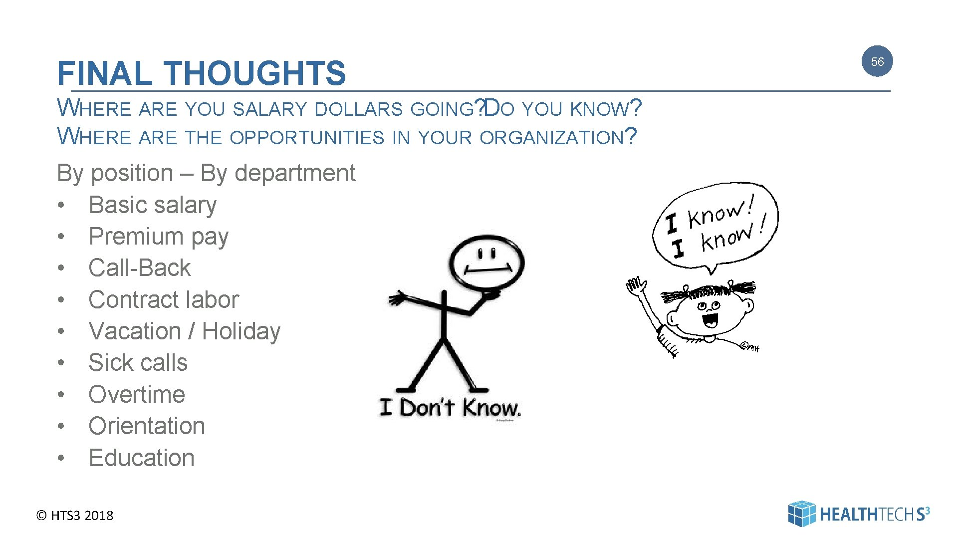 FINAL THOUGHTS WHERE ARE YOU SALARY DOLLARS GOING? DO YOU KNOW? WHERE ARE THE