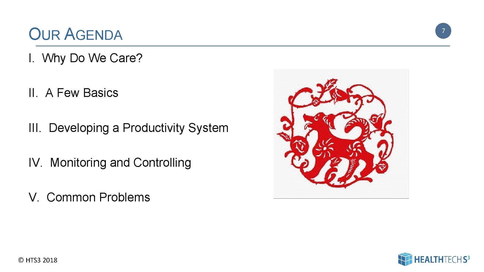 OUR AGENDA I. Why Do We Care? II. A Few Basics III. Developing a