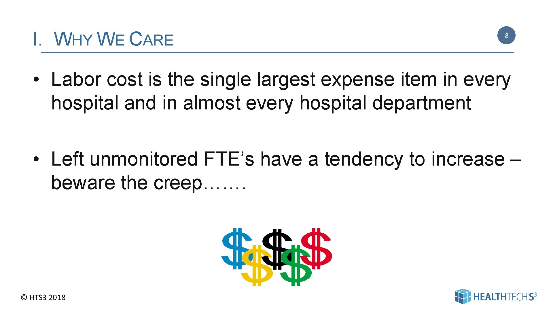 I. WHY WE CARE 8 • Labor cost is the single largest expense item