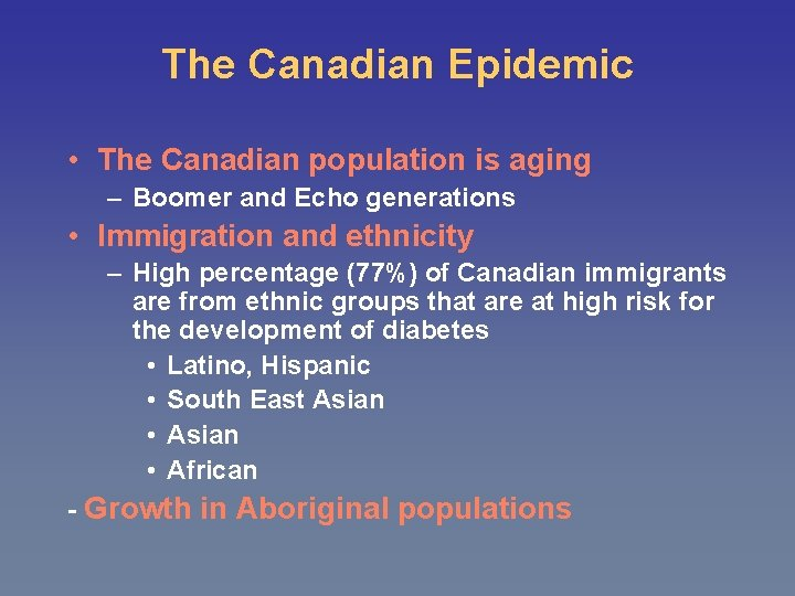 The Canadian Epidemic • The Canadian population is aging – Boomer and Echo generations
