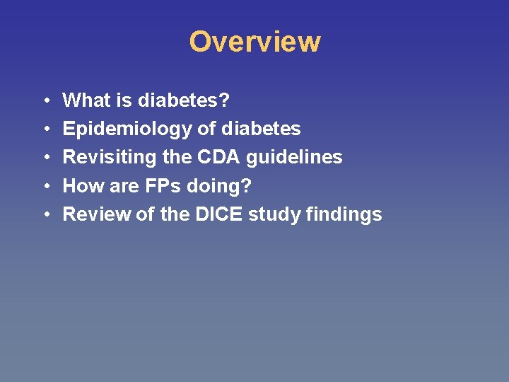 Overview • • • What is diabetes? Epidemiology of diabetes Revisiting the CDA guidelines