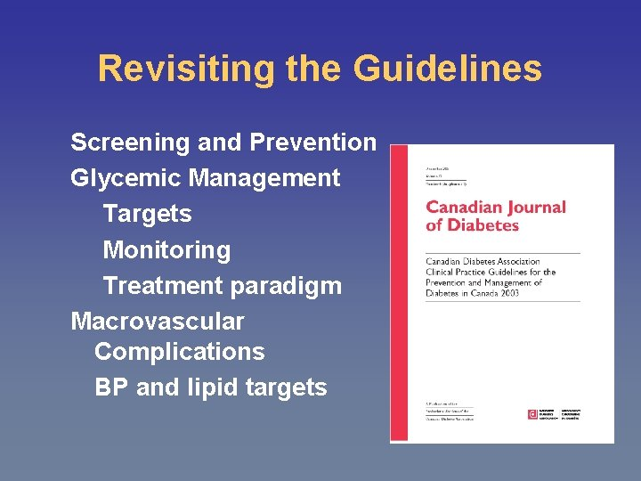 Revisiting the Guidelines Screening and Prevention Glycemic Management Targets Monitoring Treatment paradigm Macrovascular Complications