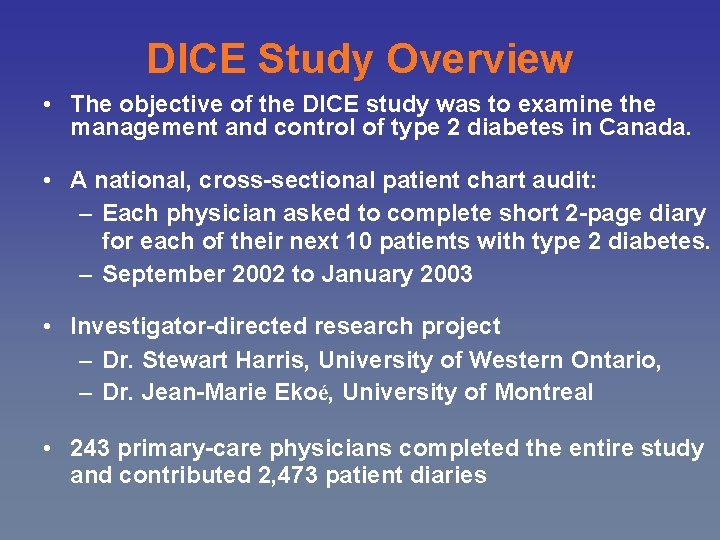 DICE Study Overview • The objective of the DICE study was to examine the