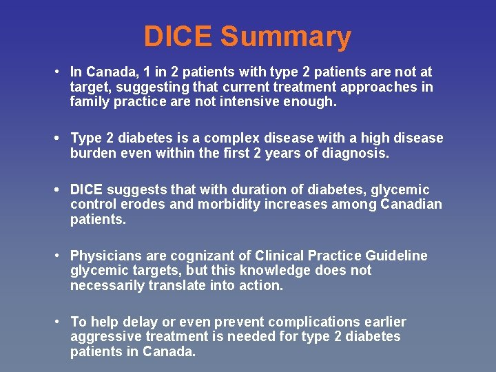 DICE Summary • In Canada, 1 in 2 patients with type 2 patients are
