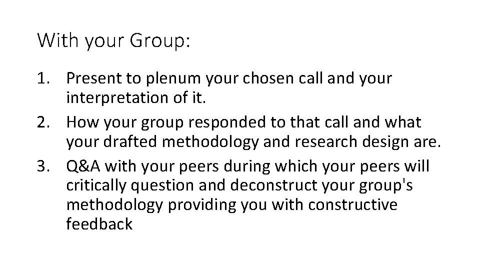 With your Group: 1. Present to plenum your chosen call and your interpretation of