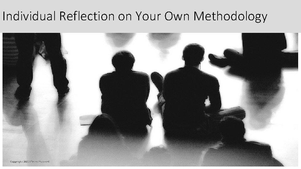 Individual Reflection on Your Own Methodology