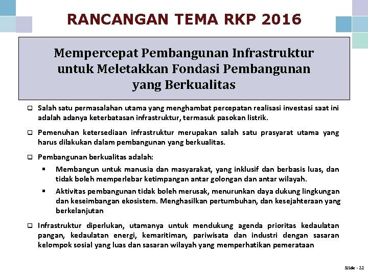 RANCANGAN TEMA RKP 2016 Mempercepat Pembangunan Infrastruktur untuk Meletakkan Fondasi Pembangunan yang Berkualitas q