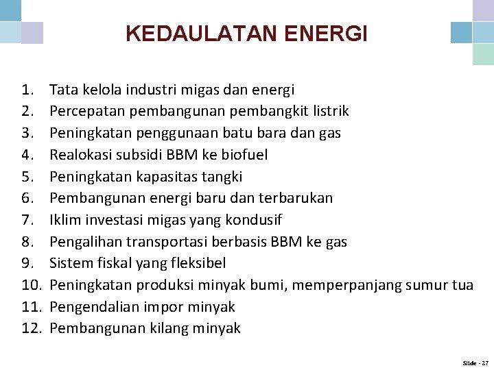 KEDAULATAN ENERGI 1. 2. 3. 4. 5. 6. 7. 8. 9. 10. 11. 12.