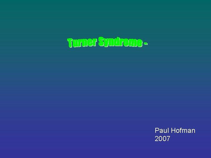 Paul Hofman 2007