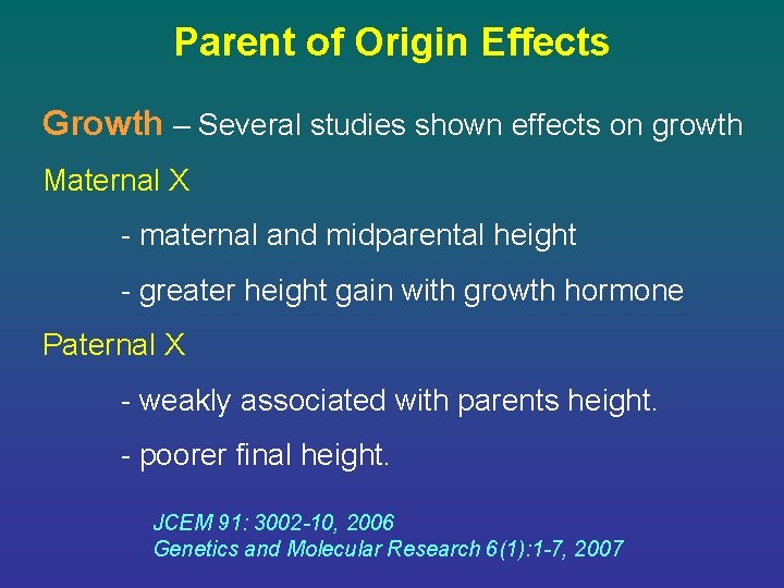 Parent of Origin Effects Growth – Several studies shown effects on growth Maternal X