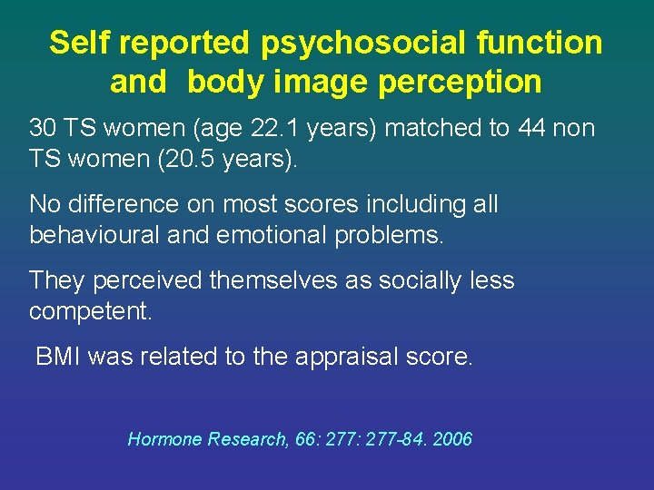 Self reported psychosocial function and body image perception 30 TS women (age 22. 1