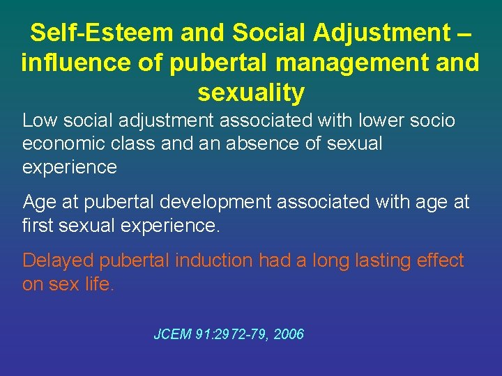 Self-Esteem and Social Adjustment – influence of pubertal management and sexuality Low social adjustment