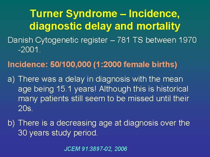 Turner Syndrome – Incidence, diagnostic delay and mortality Danish Cytogenetic register – 781 TS