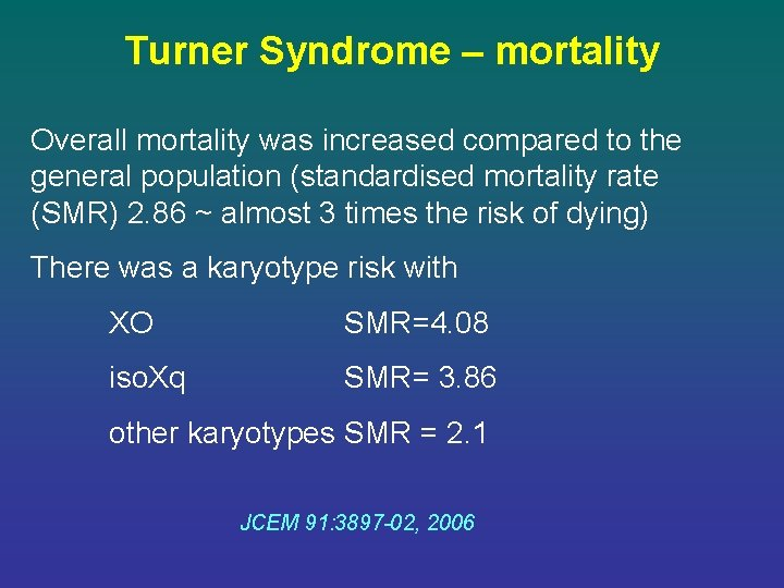 Turner Syndrome – mortality Overall mortality was increased compared to the general population (standardised