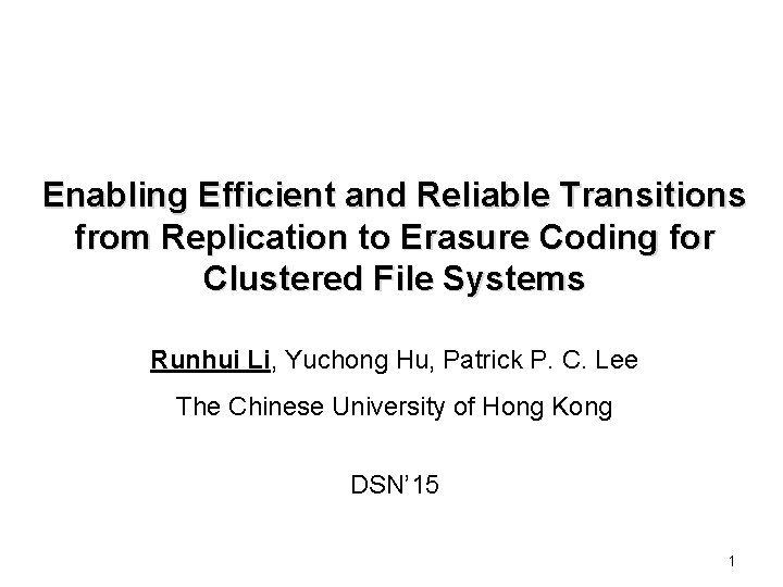Enabling Efficient and Reliable Transitions from Replication to Erasure Coding for Clustered File Systems