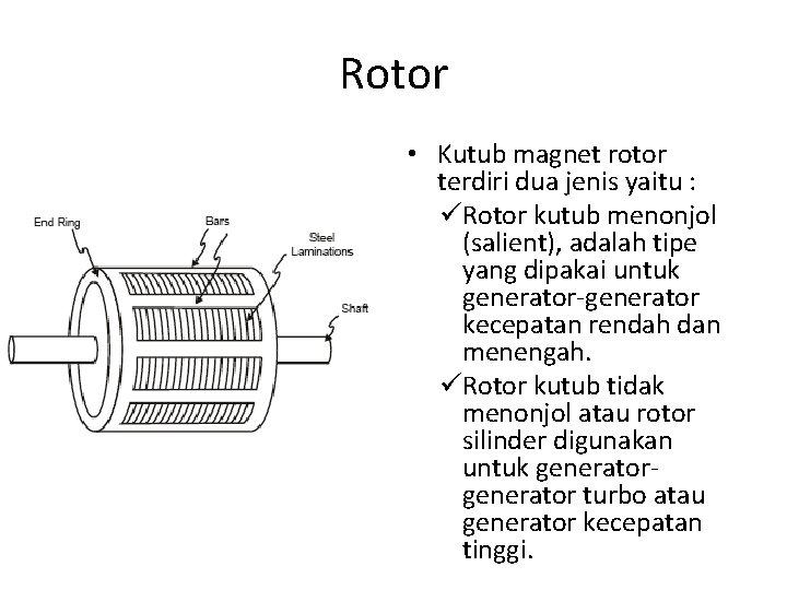 Rotor • Kutub magnet rotor terdiri dua jenis yaitu : üRotor kutub menonjol (salient),