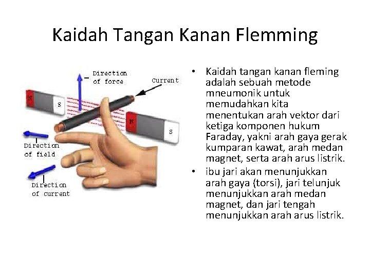 Kaidah Tangan Kanan Flemming • Kaidah tangan kanan fleming adalah sebuah metode mneumonik untuk
