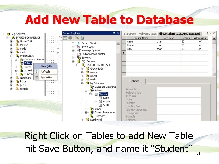 Add New Table to Database Right Click on Tables to add New Table hit