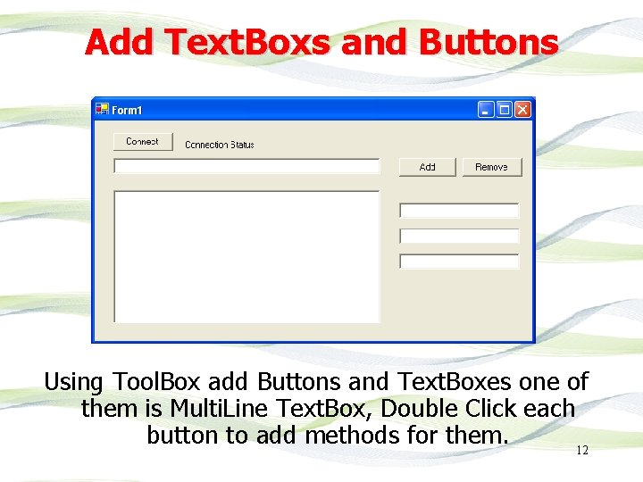 Add Text. Boxs and Buttons Using Tool. Box add Buttons and Text. Boxes one