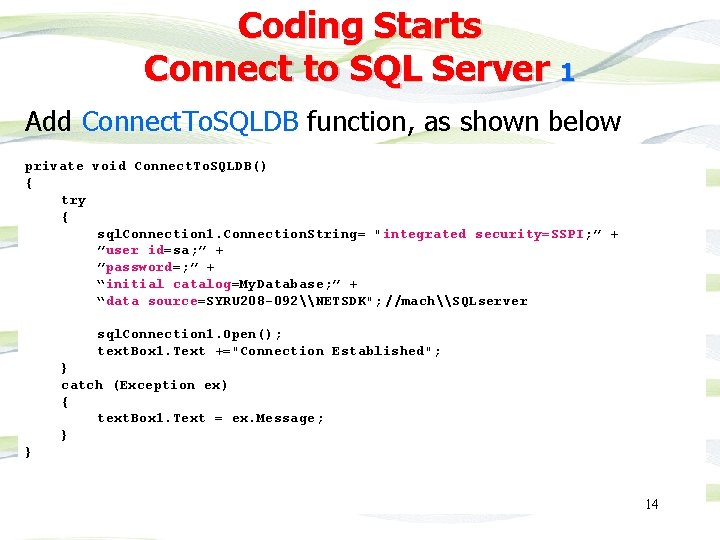Coding Starts Connect to SQL Server 1 Add Connect. To. SQLDB function, as shown