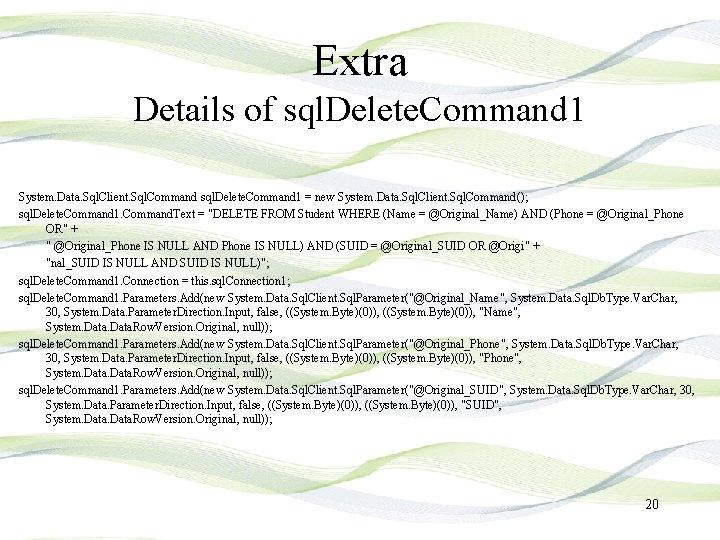 Extra Details of sql. Delete. Command 1 System. Data. Sql. Client. Sql. Command sql.