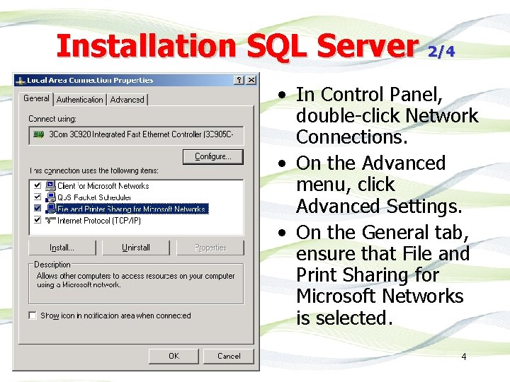 Installation SQL Server 2/4 • In Control Panel, double-click Network Connections. • On the