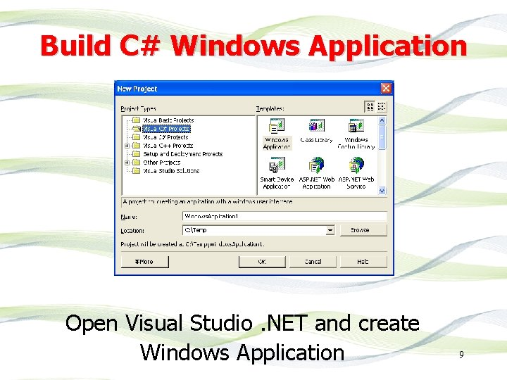 Build C# Windows Application Open Visual Studio. NET and create Windows Application 9