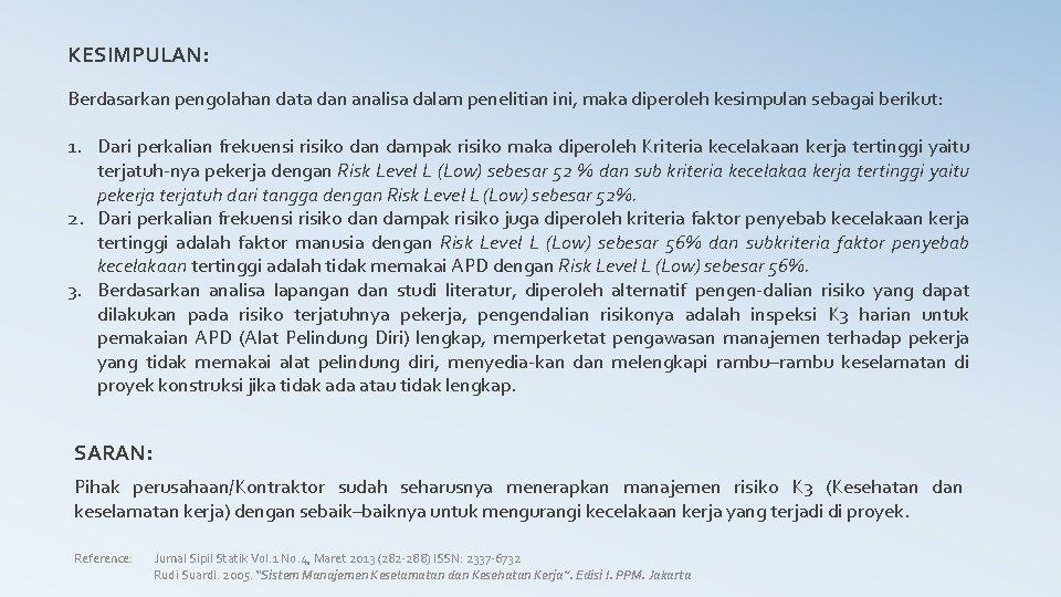 KESIMPULAN: Berdasarkan pengolahan data dan analisa dalam penelitian ini, maka diperoleh kesimpulan sebagai berikut: