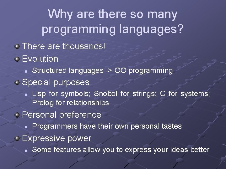 Why are there so many programming languages? There are thousands! Evolution n Structured languages