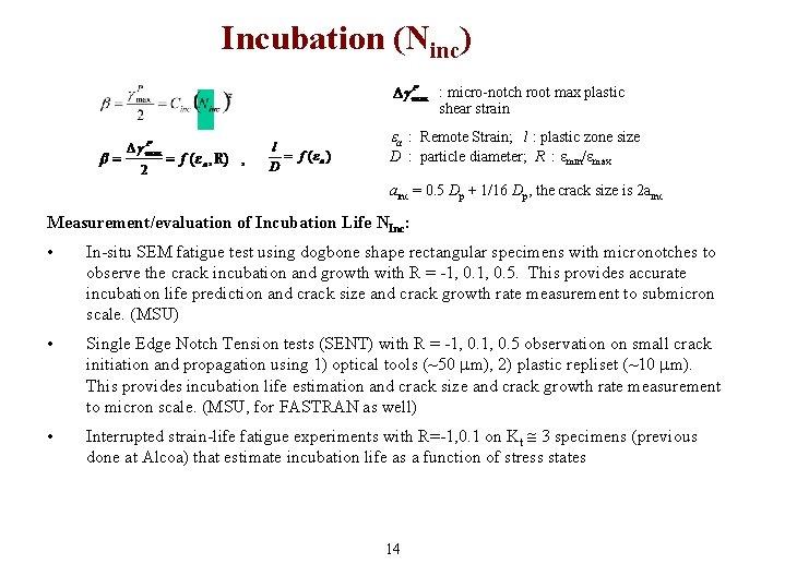Incubation (Ninc) : micro-notch root max plastic shear strain a : Remote Strain; l