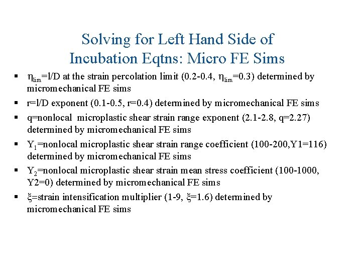 Solving for Left Hand Side of Incubation Eqtns: Micro FE Sims § hlim=l/D at