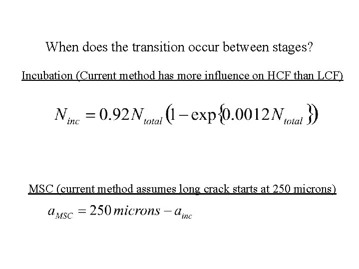 When does the transition occur between stages? Incubation (Current method has more influence on