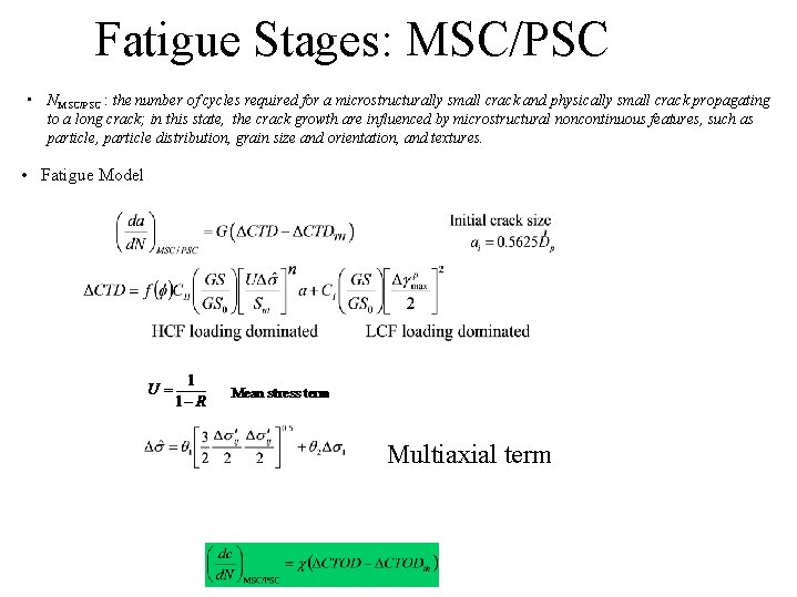 Fatigue Stages: MSC/PSC • NMSC/PSC : the number of cycles required for a microstructurally