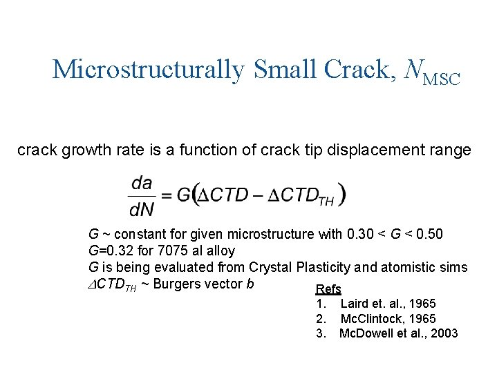 Microstructurally Small Crack, NMSC crack growth rate is a function of crack tip displacement