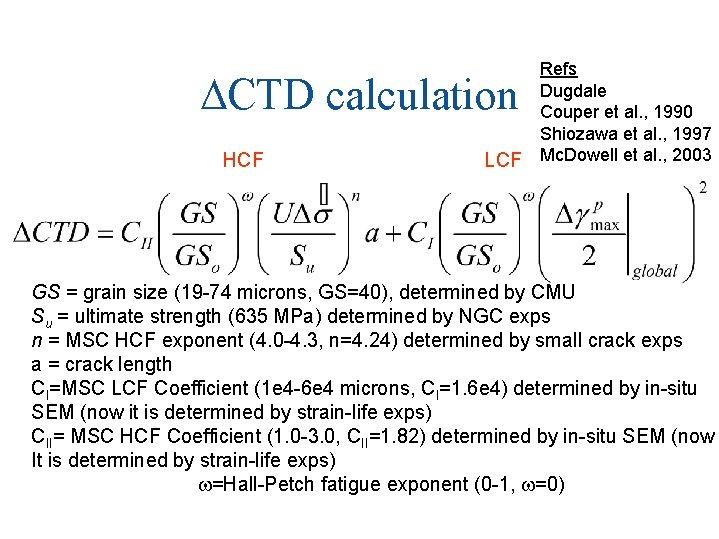 DCTD calculation HCF LCF Refs Dugdale Couper et al. , 1990 Shiozawa et al.