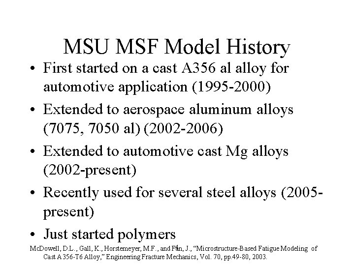 MSU MSF Model History • First started on a cast A 356 al alloy