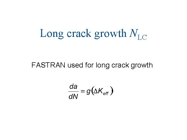Long crack growth NLC FASTRAN used for long crack growth