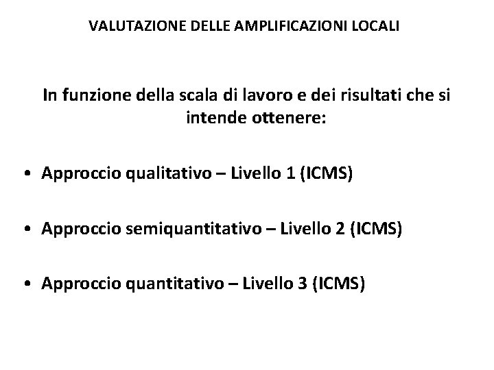 VALUTAZIONE DELLE AMPLIFICAZIONI LOCALI In funzione della scala di lavoro e dei risultati che